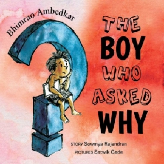 Bhimrao Ambedkar: The Boy Who Asked Why