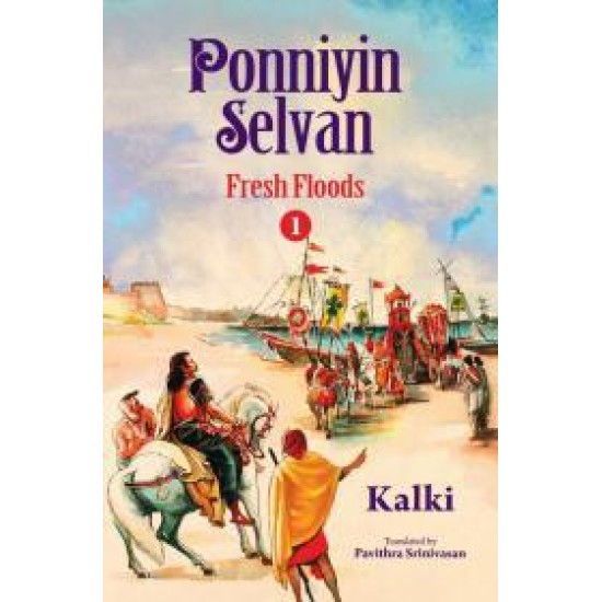 Ponniyin Selvan: Fresh Floods (1)